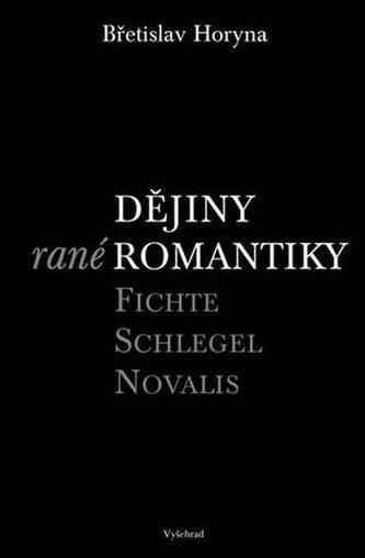 Dějiny rané romantiky - Fichte – Schlegel – Novalis
