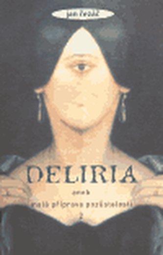 Deliria aneb malá příprava pozůstalosti 2