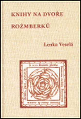 Knihy na dvoře Rožmberků + CD-ROM