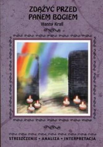 Zdążyć przed Panem Bogiem Hanny Krall. Streszczenie, analiza, interpretacja - Marta Zawalich