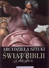 Świat Biblii w obrazach. Arcydzieła sztuki