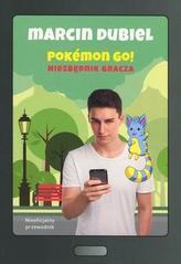 Pokemon Go! Niezbędnik gracza. Nieoficjalny przewodnik