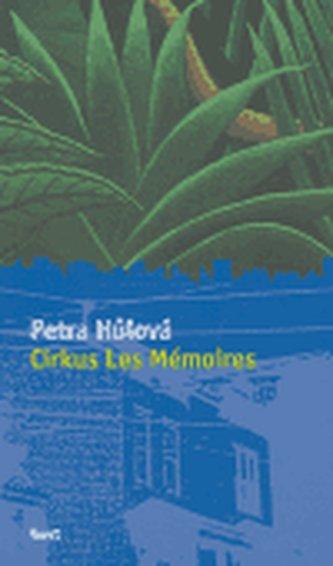 Cirkus Les Mémoires - Petra Hůlová