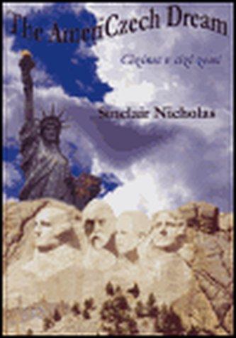 The AmeriCzech Dream / Cizinec v cizí zemi - Sinclair Nicholas