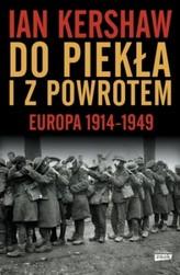 Do piekła i z powrotem. Europa 1914–1949