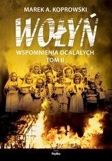 Wołyń. Wspomnienia ocalałych  Tom II