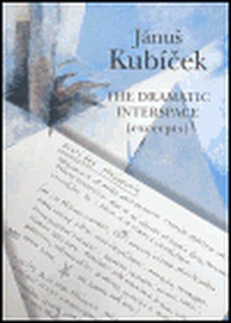 Jánuš Kubíček - The Dramatic Interspace (excerpts)