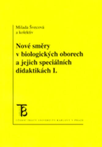 Nové směry v biologických oborech a jejich speciálních didaktikách I.