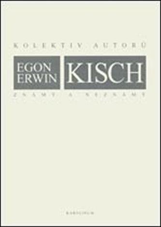 Egon Erwin Kisch známý a neznámý
