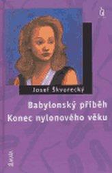 Babylonský příběh / Konec nylonového věku