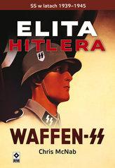 Elity Hitlera. Wafen SS w latach 1939-1945