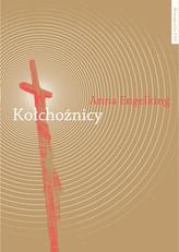 Kołchoźnicy Antropologiczne studium tożsamości wsi białoruskiej przełomu XX i XXI wieku