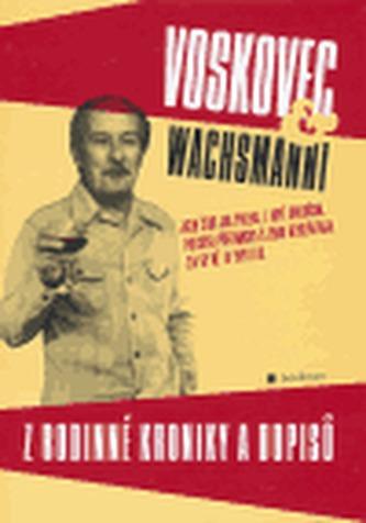 Voskovec & Wachsmanni. Z rodinné kroniky a dopisů