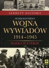 Wojna wywiadów 1914-1945 Walka w eterze