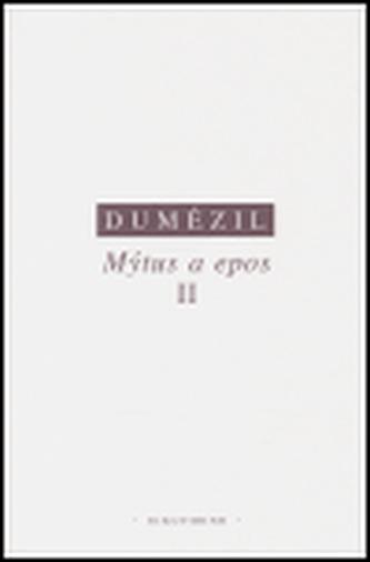 Mýtus a epos II. - Dumézil Georges