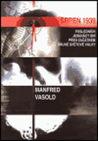 Srpen 1939 - Manfred Vasold