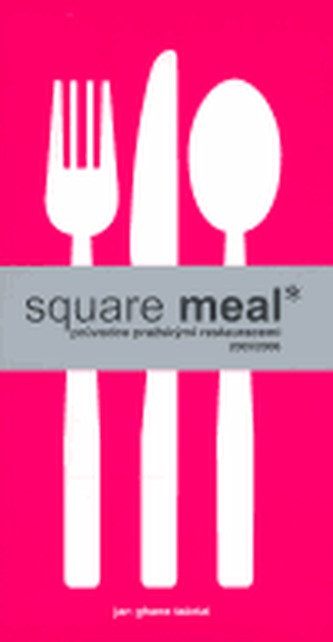 Square Meal - Průvodce pražskými restauracemi 2005/2006