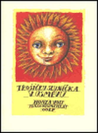 Trošíčku sluníčka v úsměvu