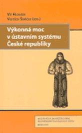 Výkonná moc v ústavním systému České republiky