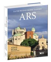 Ars La vie de Jean-Marie Vianney