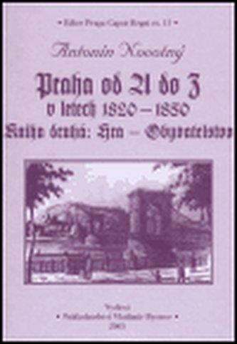 Praha od A do Z v letech 1820-1850. Kniha druhá: Hra - Obyvatelstvo