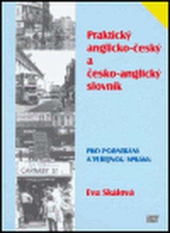 Praktický anglicko-český a česko-anglický slovník pro podnikání a veřejnou správu - Eva Skálová