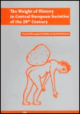 The Weight of History in Central European Societies of the 20th Century