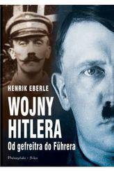 Wojny Hitlera. Od gefreitra do Führera
