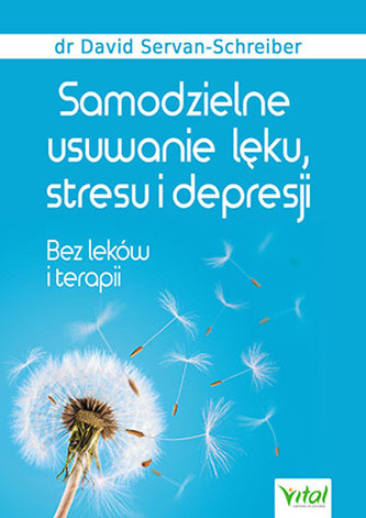 Samodzielne usuwanie lęku stresu i depresji