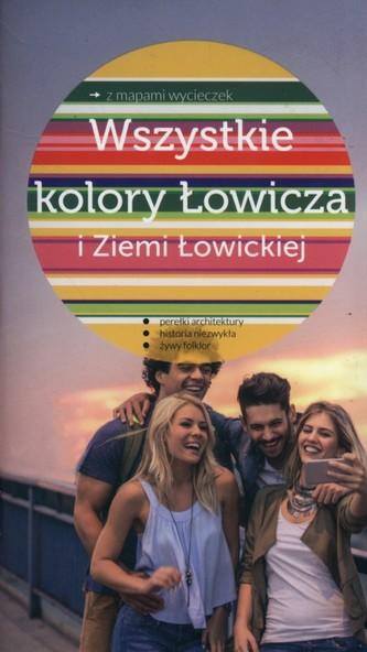 Wszystkie kolory Łowicza i Ziemi Łowickiej