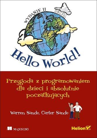 HELLO WORLD PRZYGODA Z PROGRAMOWANIEM HELION 9788328330375