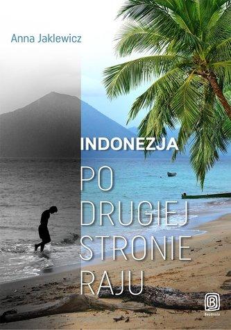 INDONEZJA PO DRUGIEJ STRONIE RAJU BR BEZDROŻA