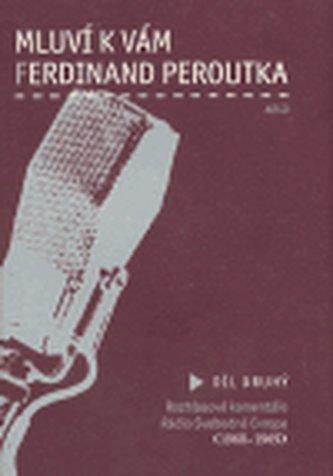 Mluví k vám Ferdinand Peroutka - 2. díl
