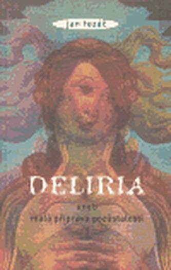 Deliria aneb Malá příprava pozůstalosti
