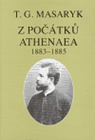 Z počátků Athenaea - Masaryk Tomáš Garrigue