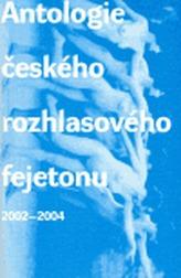 Antologie českého rozhlasového fejetonu