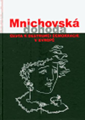 Mnichovská dohoda - cesta k destrukci demokracie v Evropě