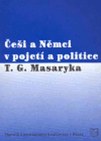 Češi a Němci v pojetí a politice T. G. Masaryka