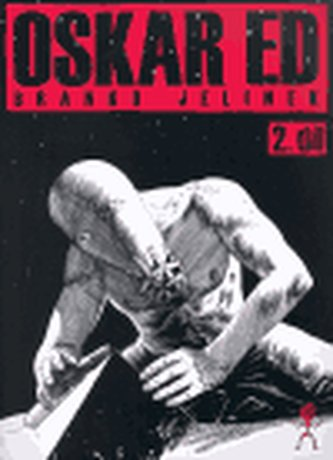 Oskar Ed 2. díl - Jelinek Branko