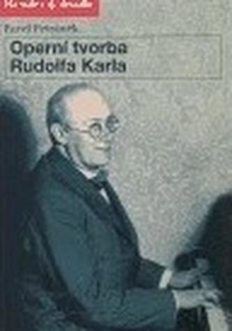 Operní tvorba Rudolfa Karla
