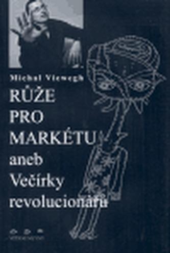 Růže pro Markétu aneb Večírky revolucionářů