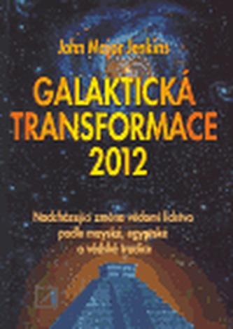 Galaktická transformace 2012