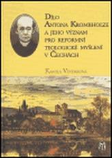 Dílo Antona Krombholze a jeho význam pro reformní teologické myšlení v Čechách