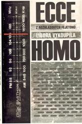 Ecce homo - z rozhlasových fejetonů