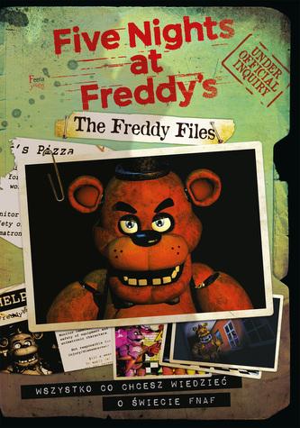 The Freddy Files. Oficjalny przewodnik po grze Five Nights at Freddy's - Scott Hawthon