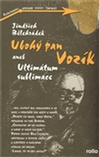 Ubohý pan Vozík aneb Ultimátum sublimace