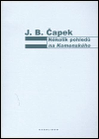 Několik pohledů na Komenského - Jan Blahoslav Čapek