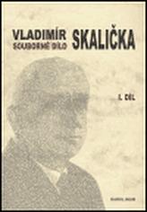 Souborné dílo Vladimíra Skaličky - 1. díl (1931-1950)