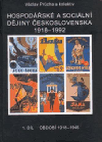 Hospodářské a sociální dějiny Československa 1918-1992 1. díl, období 1918-1945