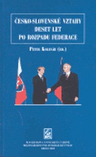 Česko-slovenské vztahy 10 let po rozpadu federace